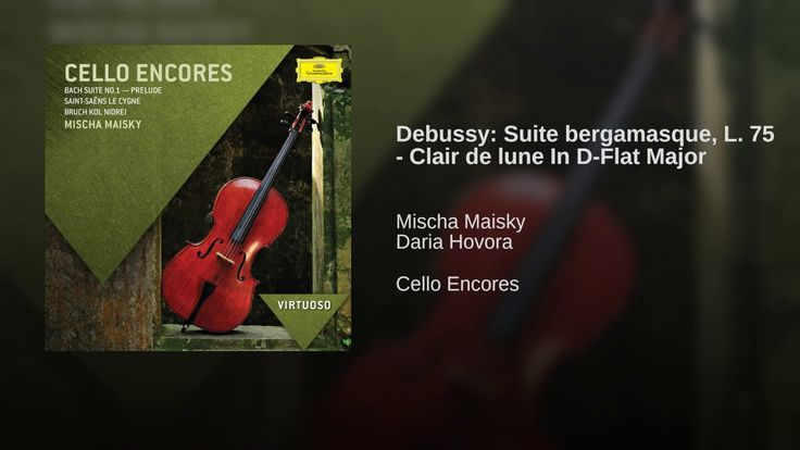 Provided to YouTube by Universal Music Group International Debussy: Suite bergamasque, L. 75 - Clair de lune In D-Flat Major · Mischa Maisky · Daria Hovora ...