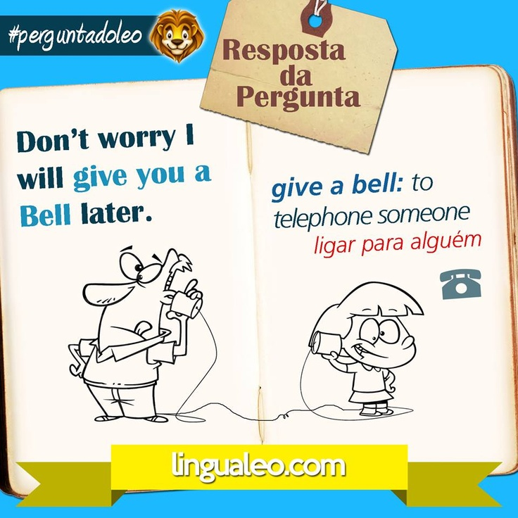 O que significa a expressão GIVE YOU A BELL?