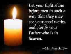 Matthew 5:16Sayings Inspiration, Matthew 5 16, Faith Hope Lov, Favorite Verses, Jane Meeting, Fellows Classmates, Lights Shinee, Friends Helen