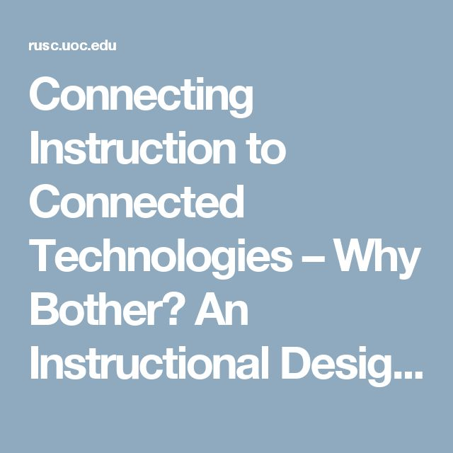 Connecting Instruction to Connected Technologies – Why Bother? An Instructional Designer's Perspective | Rochefort | RUSC. Universities and Knowledge Society Journal