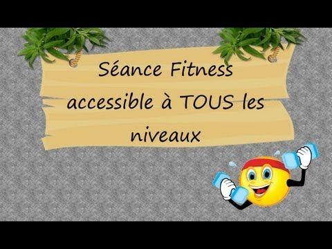 Séance Fitness accessible à tous : séniors, débutants, personnes en surpoids - YouTube