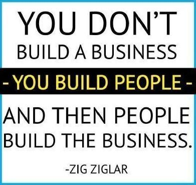 """You don't build a business, you build PEOPLE. And then PEOPLE build the business."" #business #inspiration #quote"