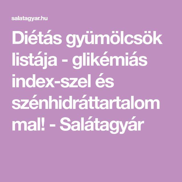 Diétás gyümölcsök listája - glikémiás index-szel és szénhidráttartalommal! - Salátagyár