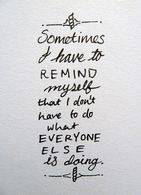 Sometimes? I think I have to remind myself this every single day :O