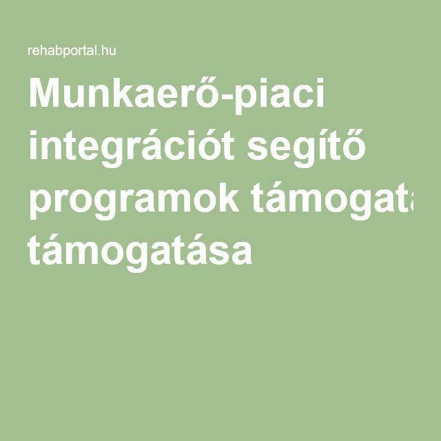 Munkaerő-piaci integrációt segítő programok támogatása