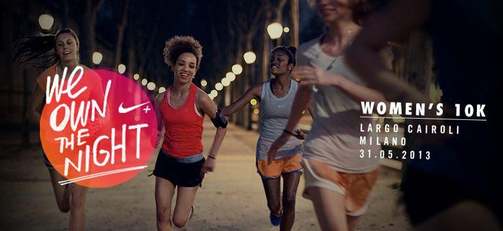 We Own the Night Milano: 10 km di corsa serale solo per donne organizzata da #Nike! Quante di voi parteciperanno? :)