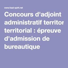 Concours d'adjoint administratif territorial : épreuve d'admission de bureautique