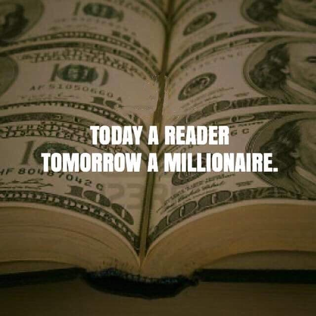 Today a reader tomorrow a millionaire #motivationalquotes #billionaire #lifestyle