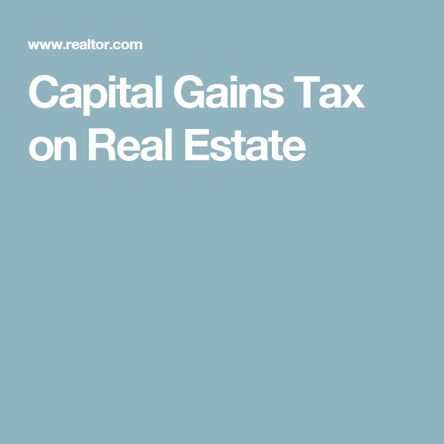 Capital Gains Tax on Real Estate