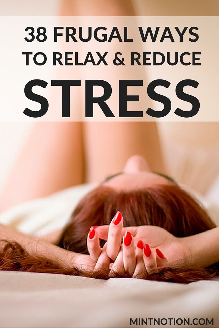 Frugal ways to relax and reduce stress. Unwind on a budget.