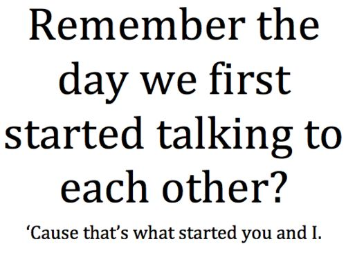 I remember the first day we started talking as everyone slept we