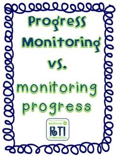 Progress Monitoring vs. monitoring progress...THIS is a FABULOUS resource!