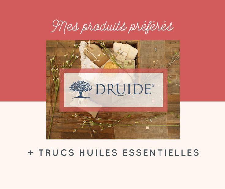 Produits coup de coeur chez Druide et trucs pour les huiles essentielles