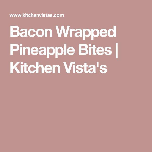 Bacon Wrapped Pineapple Bites | Kitchen Vista's