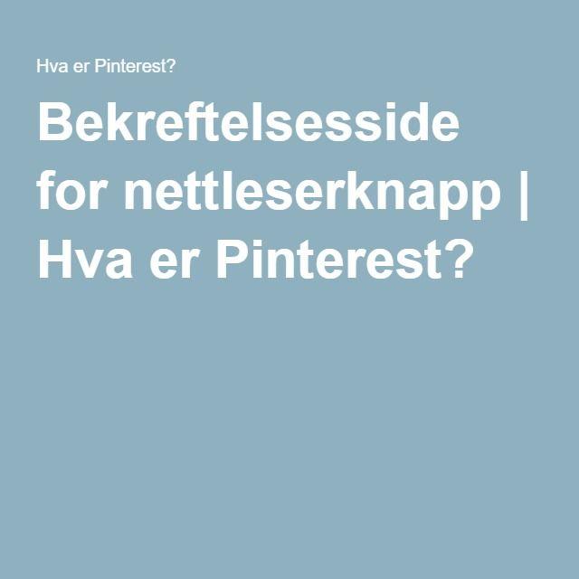 Bekreftelsesside for nettleserknapp   Hva er Pinterest?
