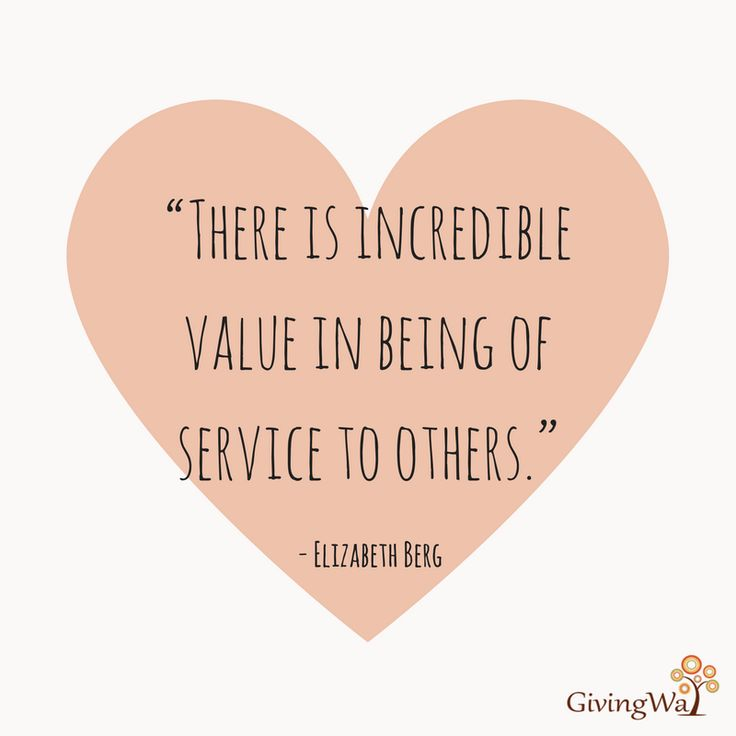 Volunteer Sayings Inspirational Quotes: There Is Incredible Value In Being Of Service To Others