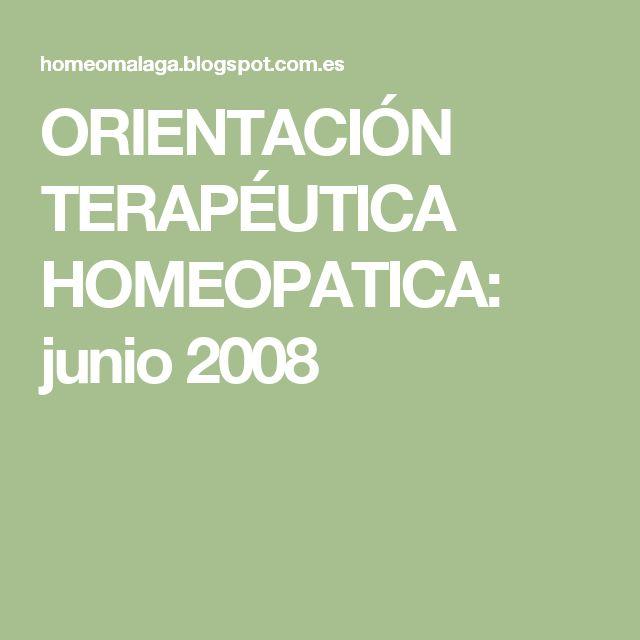 ORIENTACIÓN TERAPÉUTICA HOMEOPATICA: junio 2008