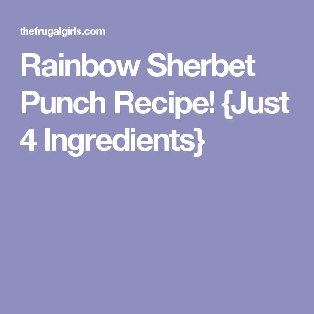 Rainbow Sherbet Punch Recipe! {Just 4 Ingredients}