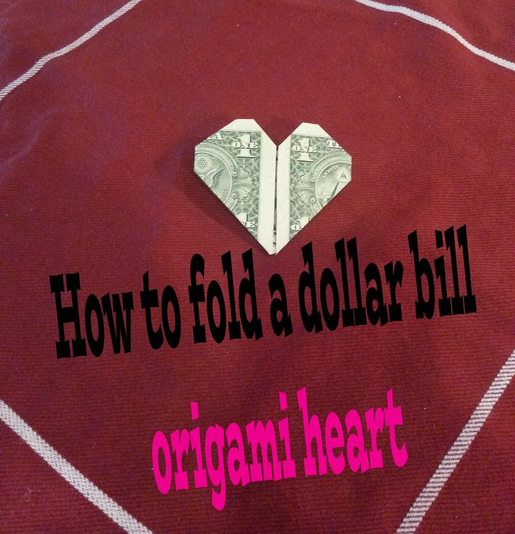 How to make a DIY Valentine's Day dollar bill origami heart