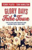 Glory Days in Tribe Town: The Cleveland Indians and Jacobs Field 1994