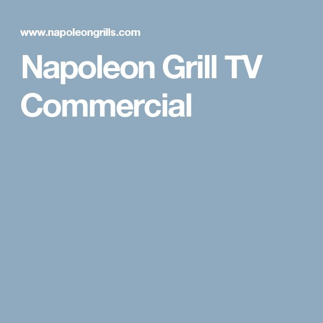 Napoleon Grill TV Commercial