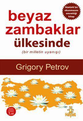 beyaz zambaklar ulkesinde - grigory petrov - hayat yayincilik  http://www.idefix.com/kitap/beyaz-zambaklar-ulkesinde-grigory-petrov/tanim.asp