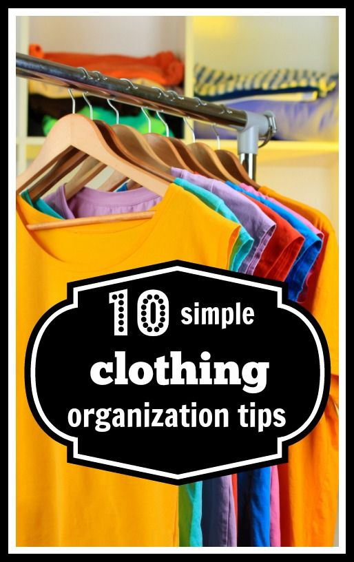 Is your closet or drawers a mess of clothing? Learn how to clean it up with 10 Simple Clothing Organization Tips - Tipsaholic #clothing #organization
