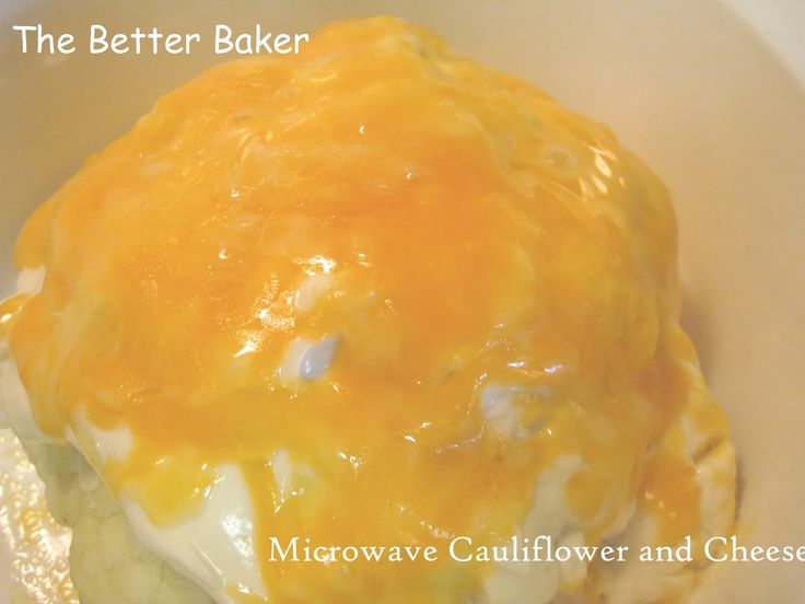The Better Baker: Easy Microwave Cauliflower and Cheese
