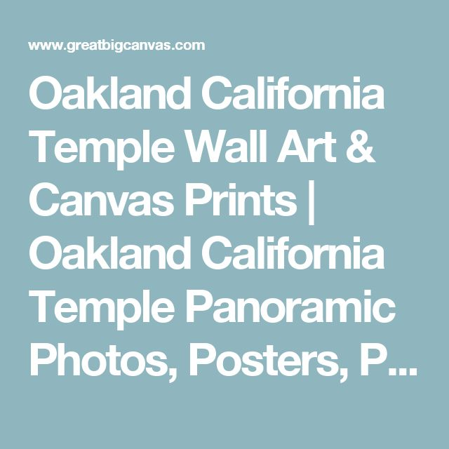 Oakland California Temple Wall Art & Canvas Prints | Oakland California Temple Panoramic Photos, Posters, Photography, Wall Art, Framed Prints & More | Great Big Canvas