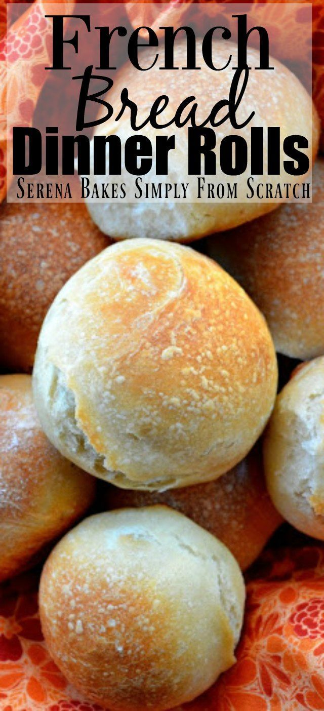 Crusty chewy French Bread Dinner Roll recipe from Serena Bakes Simply From Scratch.