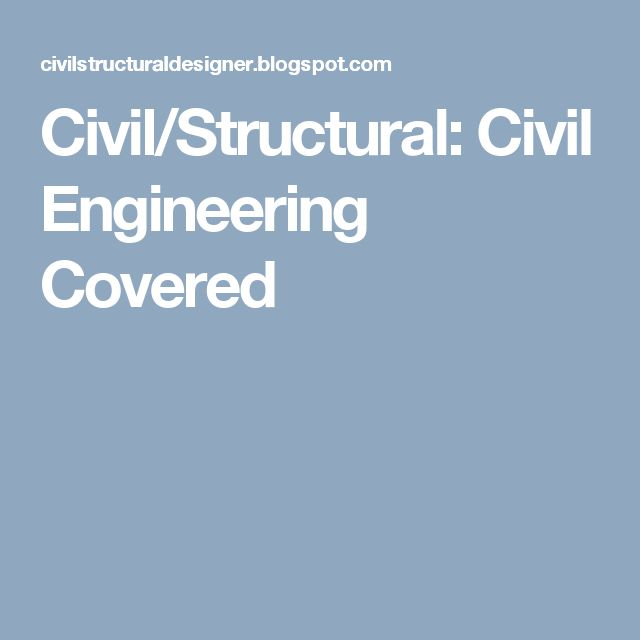 Civil/Structural: Civil Engineering Covered