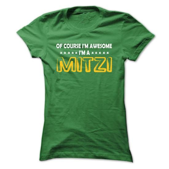 Of Course im Awesome im MITZI - Cool Shirt !!! - #gift amor #day gift. SATISFACTION GUARANTEED => https://www.sunfrog.com/Names/Of-Course-im-Awesome-im-MITZI--Cool-Shirt-.html?60505