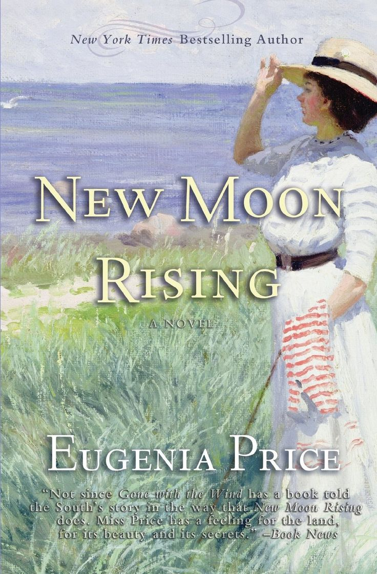New Moon Rising (St. Simons Trilogy) by Eugenia Price. Second Novel in the St. Simons Trilogy. A rich and riveting tale of love, hardship, and the journey for happiness in the war-torn South. In New Moon Rising , Eugenia Price gives us a story of faith and courage that follows the struggle of James Gould's son Horace to find his own place in life. Reaching manhood in the tumultuous years before the Civil War, Horace returns to St. Simons and finds himself disheartened by the intolerance…