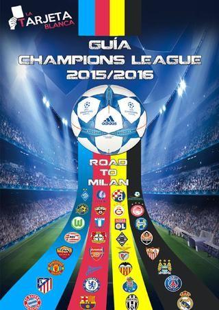 Guia de la Champions League 2015/2016  Guia de la Champions League 2015/2016 www.latarjetablanca.es
