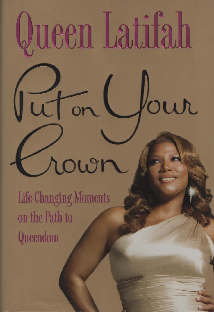 """""""Modeled after Maria Shriver's Just Who Will You Be, Queen Latifah's goal with Put On Your Crown is to help young women build a strong sense of self-esteem.""""   """"Put on Your Crown: Life-Changing Moments on the Path to Queendom"""" (Signed by Queen Latifah)   https://www.abebooks.com/servlet/BookDetailsPL?bi=20515320510"""