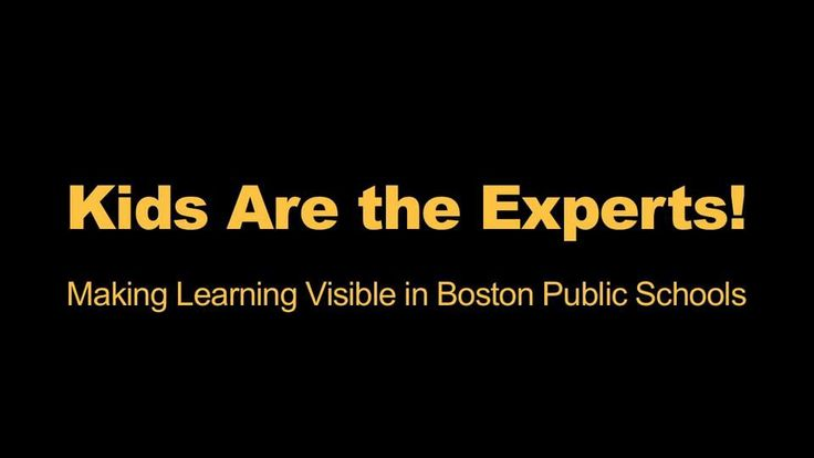 Kids Are the Experts! Making Learning Visible in Boston Public Schools