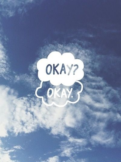 Okay Okay Wallpaper The fault in our stars...