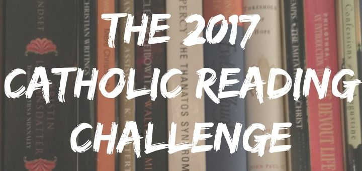 Do you want to read more in 2017? Jessica Ptomey offers a Catholic Reading Challenge to broaden your perspective.