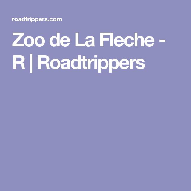 Zoo de La Fleche - R | Roadtrippers