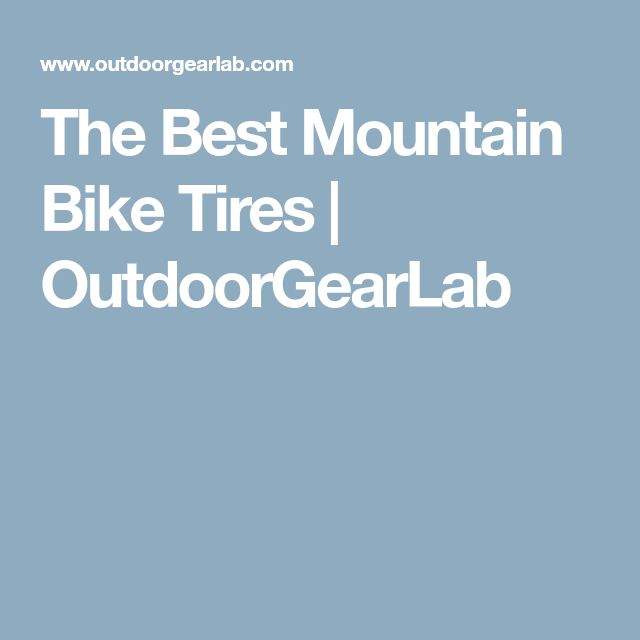 The Best Mountain Bike Tires | OutdoorGearLab