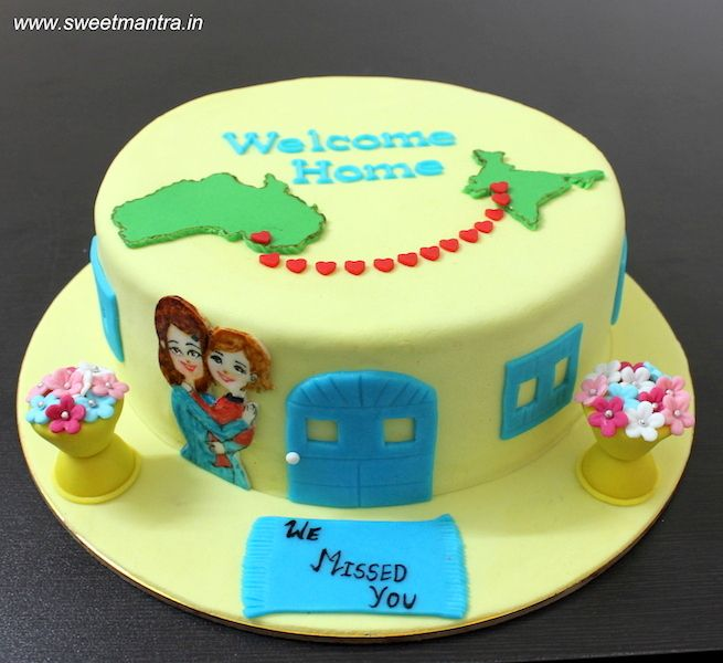 Welcome home theme customized designer fondant cake welcoming mom and daughter travelling from Australia back home India at Pune