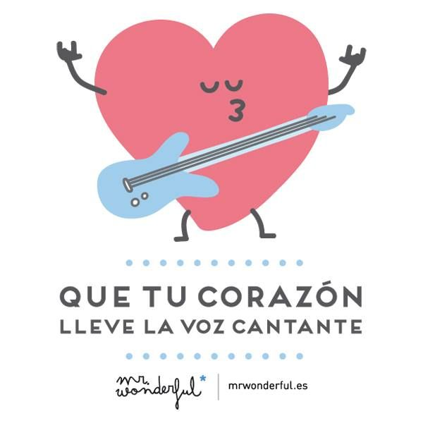 Que tu corazón lleve la voz cantante