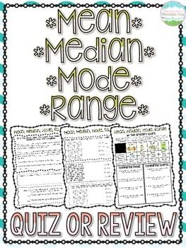 A free, four page QUIZ or REVIEW on Mean, Median, Mode, and Range.   I have included a range of questions to meet the needs of your students.    Pages 3&4 are a general review, with whole numbers and whole number answers.  These pages are a great review for any students working on Mean, Median, Mode, and Range!