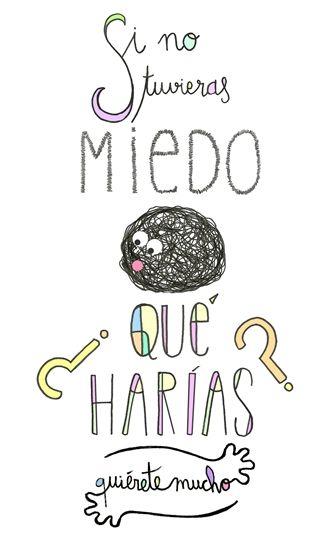 Láminas Positivas de QuiéreteMucho: Si no tuvieras MIEDO ¿Qué harías? ----} @quieretemucho_