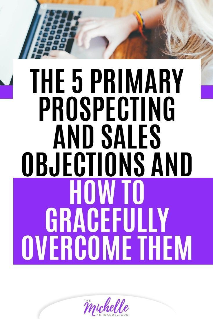 The Five Primary Prospecting Sales Objections And How To