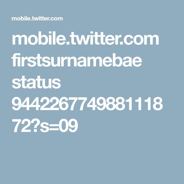 mobile.twitter.com firstsurnamebae status 944226774988111872?s=09