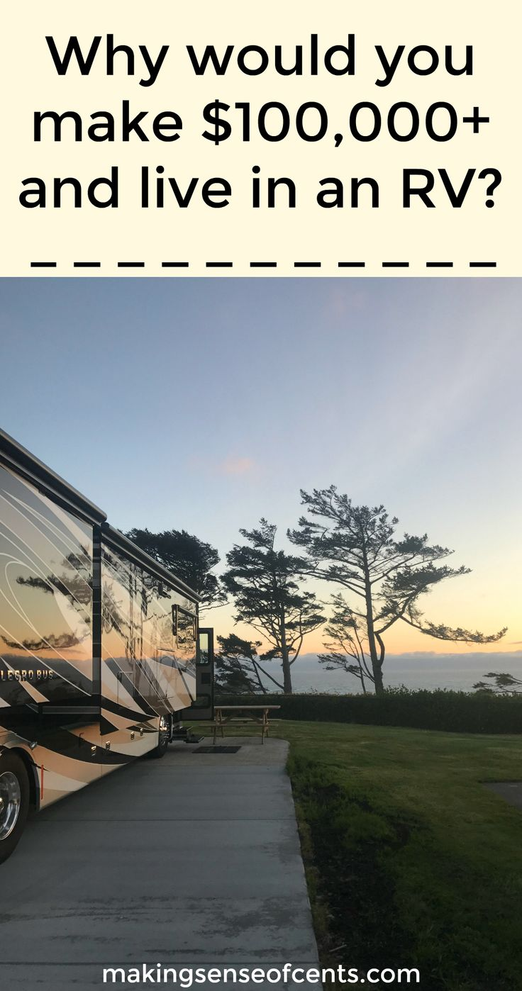 """A common question I often receive involves why would I make a high income and live in an RV. As if only a """"certain"""" type of people are allowed to live in an RV and everyone else is just lying about it."""
