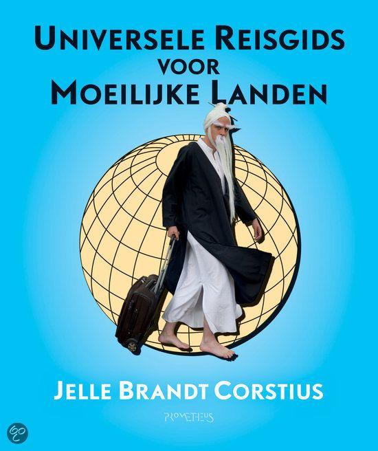 Universele reisgids voor moeilijke landen : Jelle Brandt Corstius
