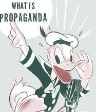 Propaganda! The spreading of ideas, information, or rumor for the purpose of helping or injuring an institution, a cause, or a person..