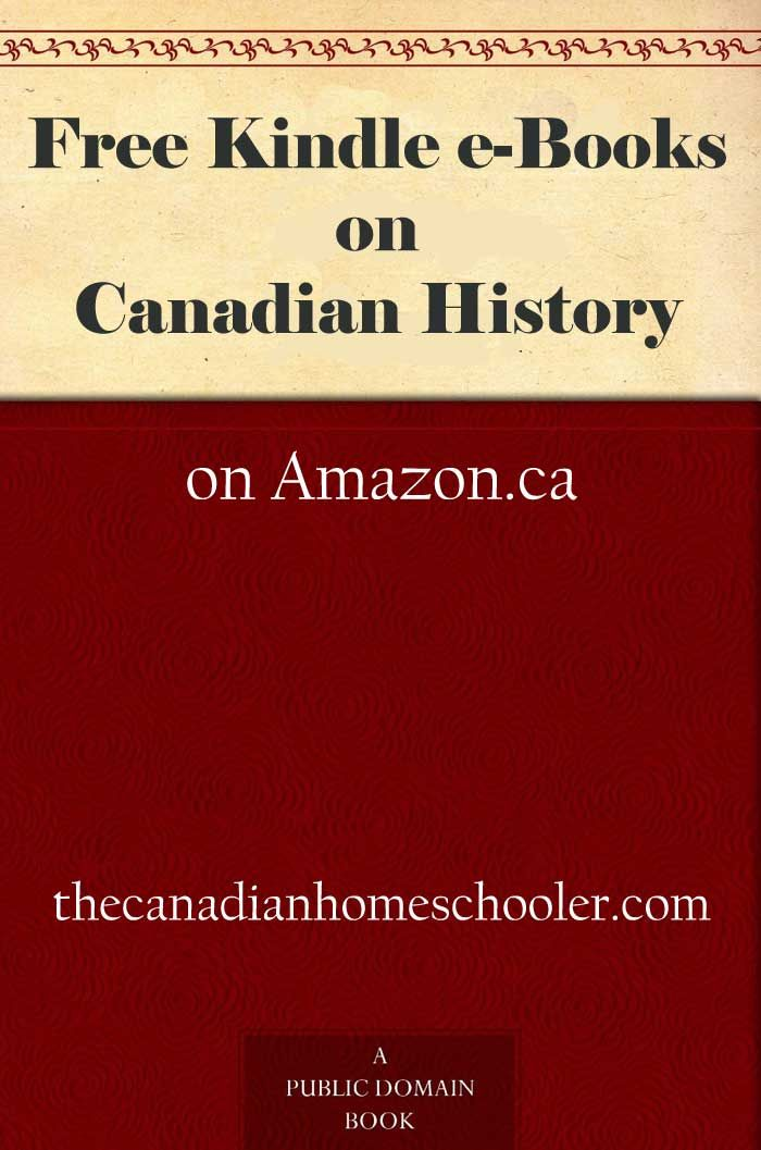Free Kindle Ebooks – Canadian History Books   The Canadian Homeschooler - Canada Homeschool Curriculum Resources